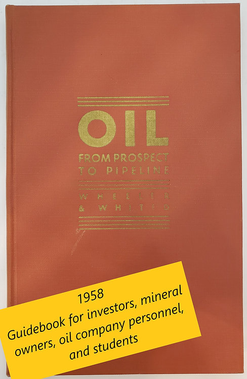 OIL - From Prospect to Pipeline by Robert R. Wheeler