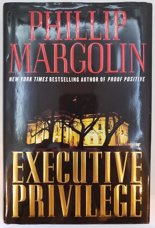 Executive Privilege by Phillip Margolin