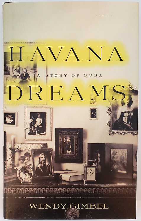 Havana Dreams, A Story of Cuba by Wendy Gimbel