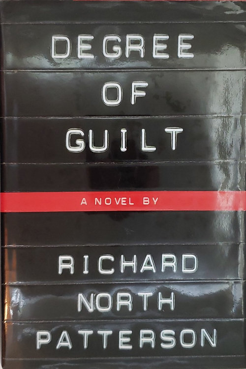 DEGREE OF GUILT, a novel by Richard North Patterson