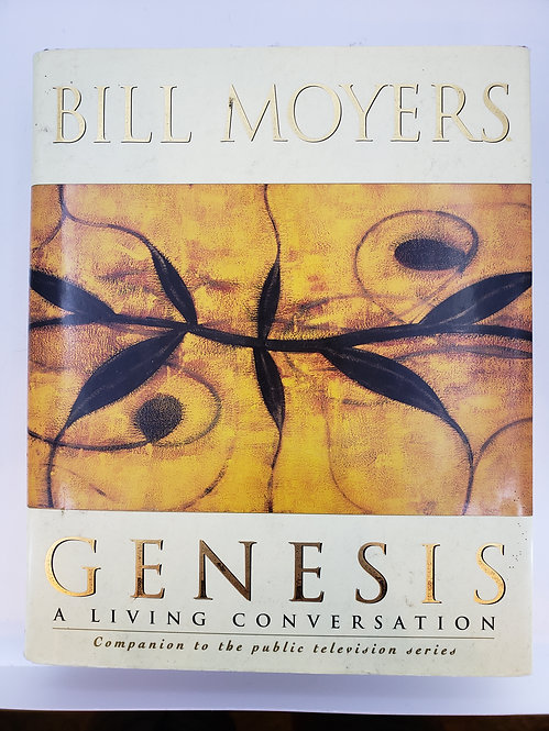 Genesis: A Living Conversation by Bill Moyers