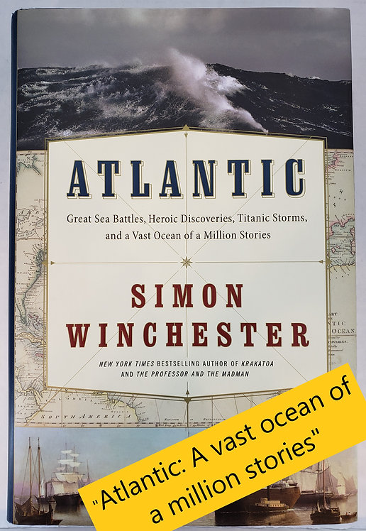 Atlantic: Great Sea Battles, Heroic Discoveries...by Simon Winchester