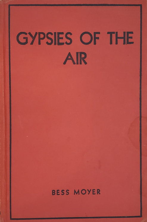 Gypsies Of The Air: The Girl Flyer Series by Bess Moyer