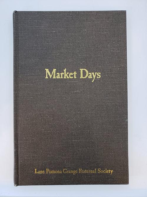 Market Days, an informal history of the Eugene Producers' Public Market