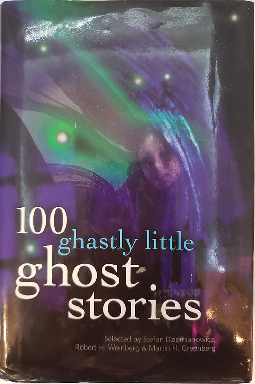 100 GASTLY GHOST STORIES by Stefan R. Dziemianowicz
