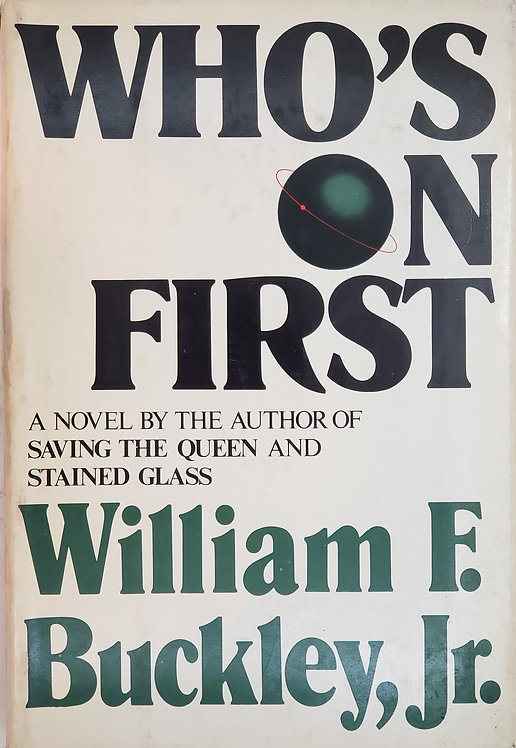 Who's On First, a novel by William F. Buckley, Jr.