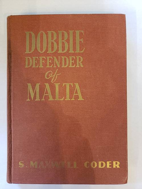 Dobbie Defender of Malta by S. Maxwell Coder
