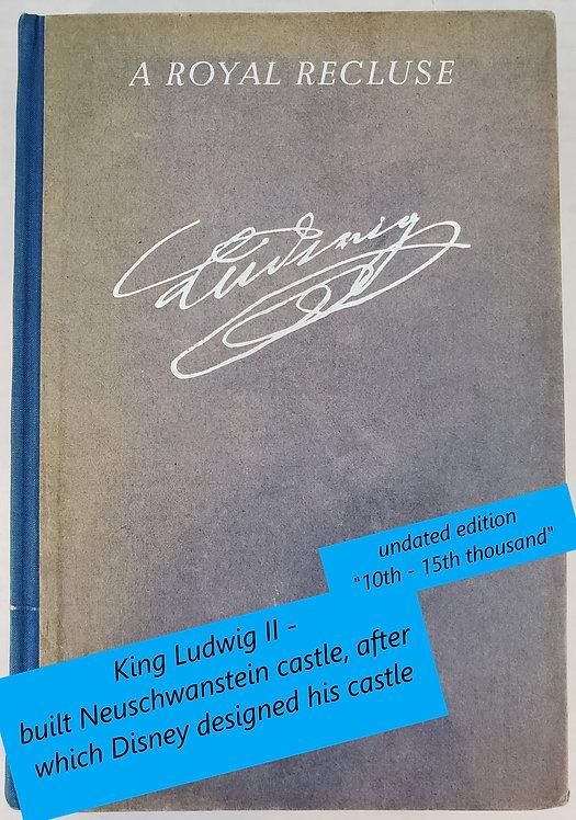 A Royal Recluse: Memories of Ludwig II of Bavaria by Werner Bertram