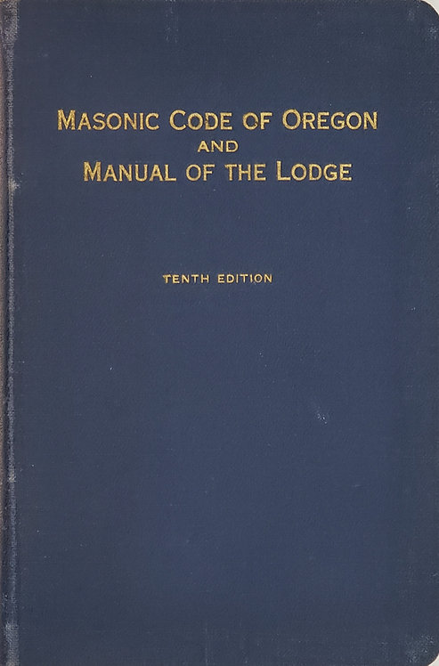 Masonic Code of Oregon and Manual of the Lodge