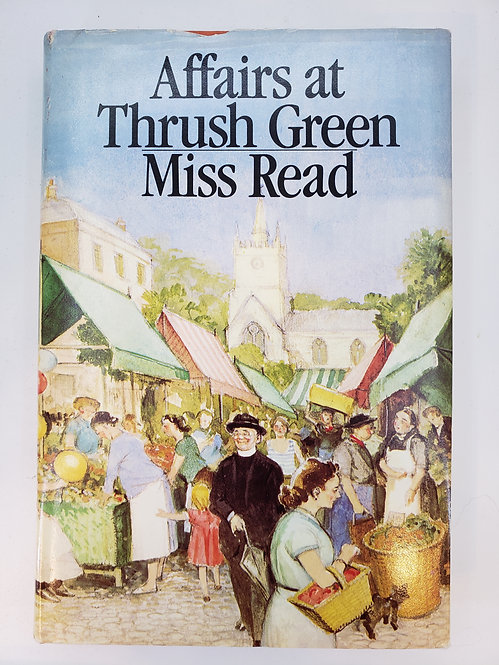 Affairs At Thrush Green by Miss Read