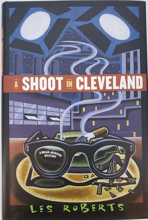 A SHOOT IN CLEVELAND, A Milan Jacovich Mystery by Les Roberts