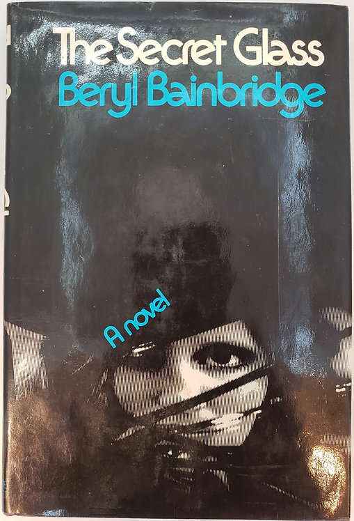 The Secret Glass by Beryl Bainbridge