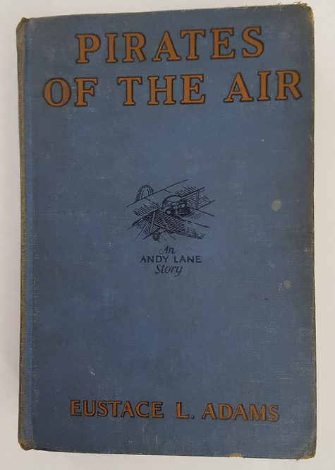 Pirates of the Air by Eustace L. Adams
