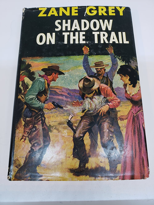 Shadow On The Trail by Zane Grey