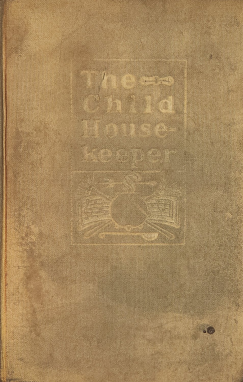 The Child Housekeeper by Elizabeth Colson and Anna Gansevoort Chittenden