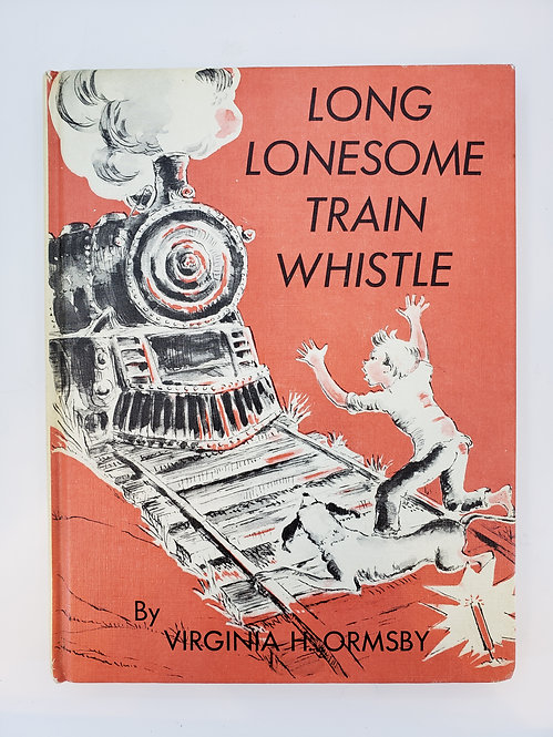 Long Lonesome Train Whistle by Virginia H. Ormsby