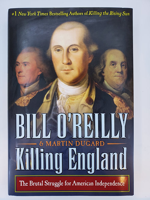 Killing England by Bill O'Reilly & Martin Dugard