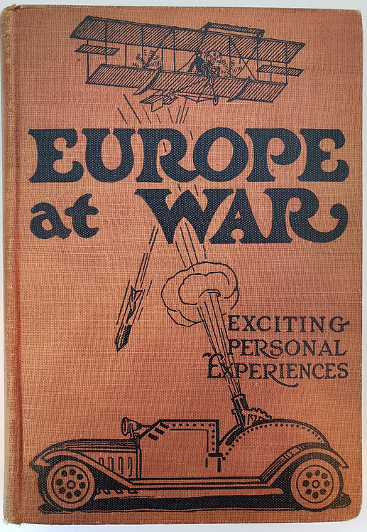 Europe at War, Thrilling Stories of the Great Battles of the World War (I)...