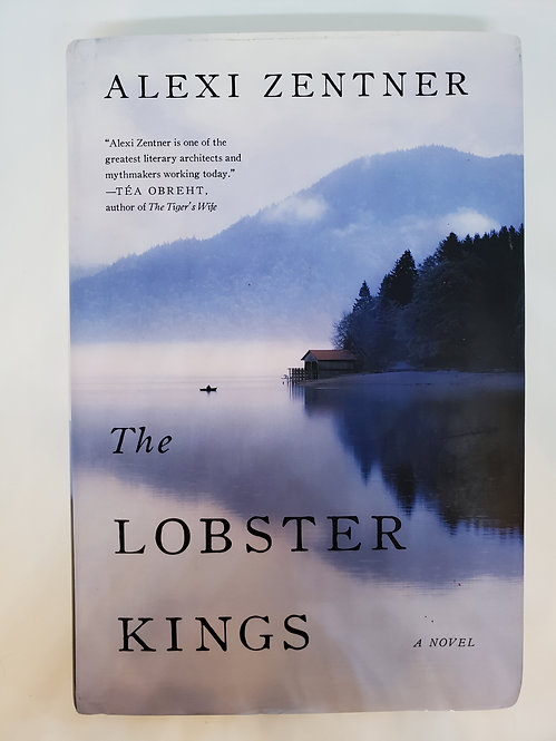The Lobster Kings by Alexi Zentner