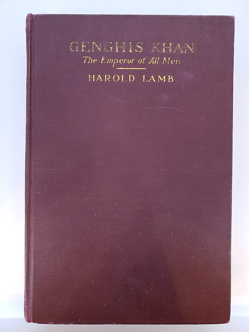 Genghis Khan, The Emperor of All Men by Harold Lamb