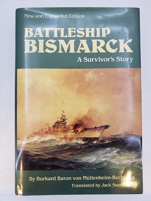 Battleship Bismarck, A Survivor's Story by Burkard Baron von Mullenheim-Rechberg