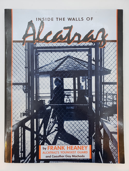Inside The Walls of Alcatraz by Frank Heaney, Alcatraz's Youngest Guard
