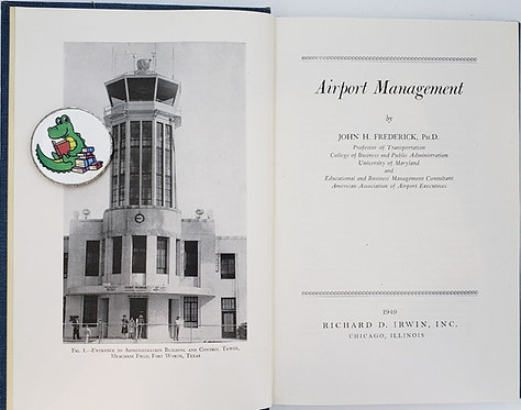 AIRPORT MANAGEMENT by John H. Frederick, Ph.D.