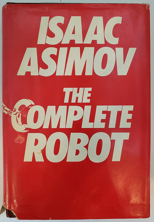 The Complete Robot by Isaac Asimov