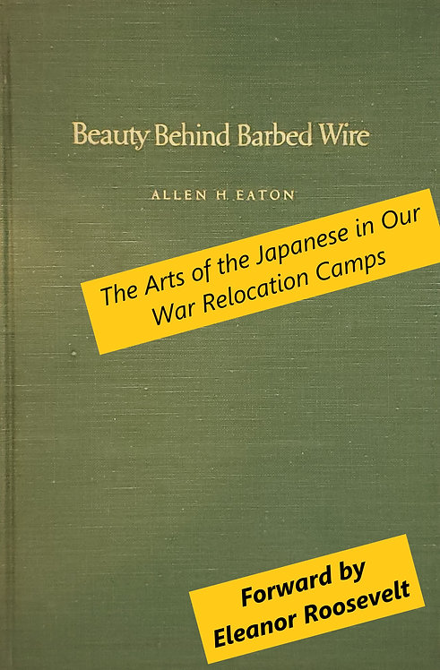Beauty Behind Barbed Wire by Allen H. Eaton