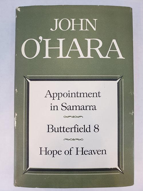 Appointment in Samarra; Butterfield 8; Hope of Heaven by John O'Hara