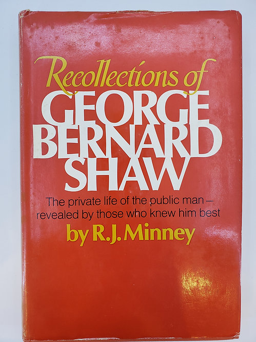 Recollections of George Bernard Shaw by R.J. Minney