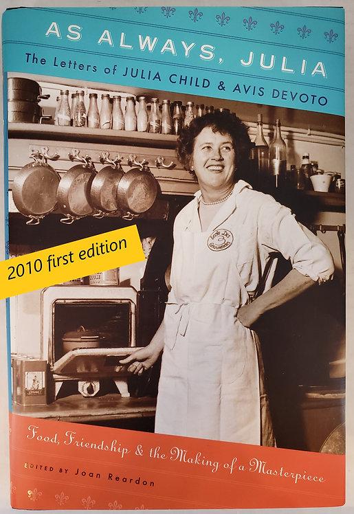 As Always, Julia: The Letters of Julia Child and Avis DeVoto