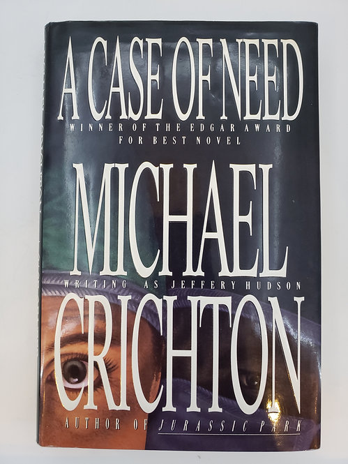 A Case of Need by Michael Crichton (writing as Jeffery Hudson)