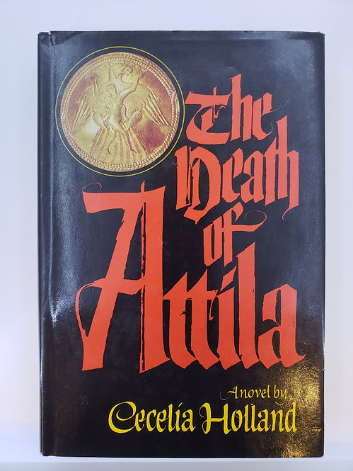 The Death of Attila by Cecelia Holland