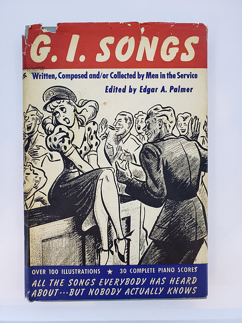 G.I. Songs Written, Composed and/or Collected by Men in the Service