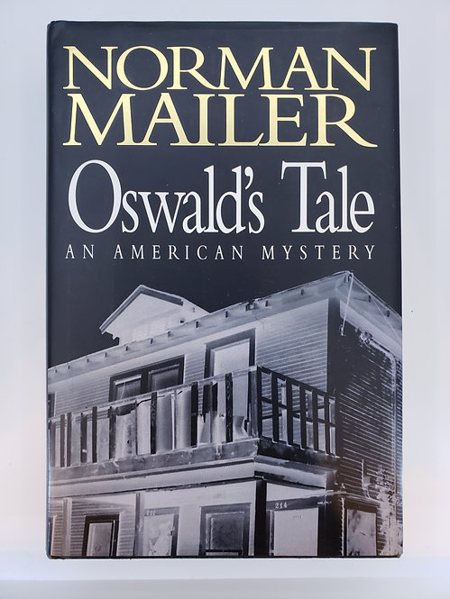 Oswald's Tale, An American Mystery by Norman Mailer