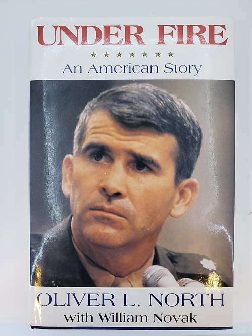 Under Fire, An American Story by Oliver North