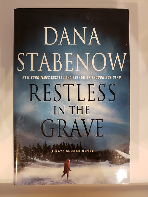 Restless In The Grave, A Kate Shugak Novel by Dana Stabenow