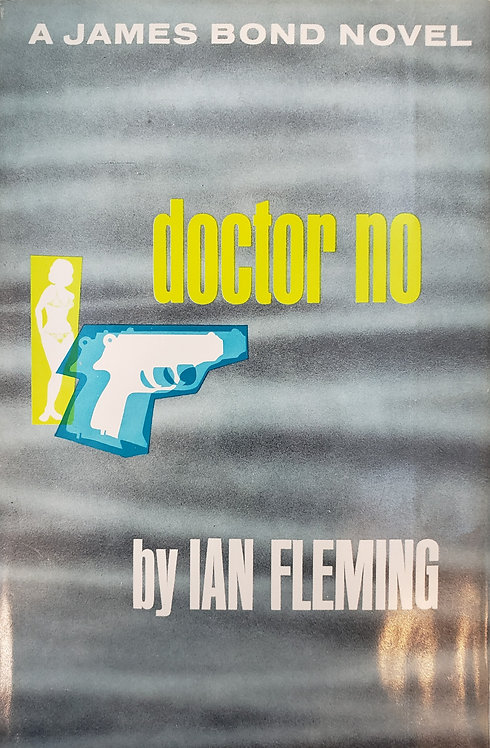 DOCTOR NO, a James Bond novel by Ian Fleming