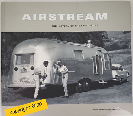 Airstream, The History of the Land Yacht by Bryan Burkhart and David Hunt