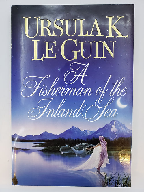 A Fisherman Of The Inland Sea by Ursula K. Le Guin