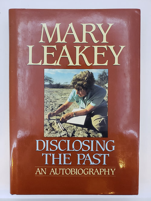 Disclosing the Past by Mary Leakey