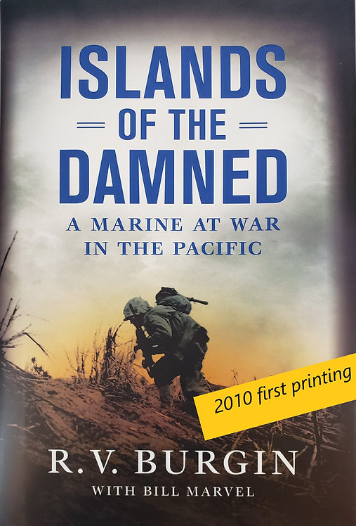 Islands Of The Damned: A Marine at war in the Pacific by R.V. Burgin