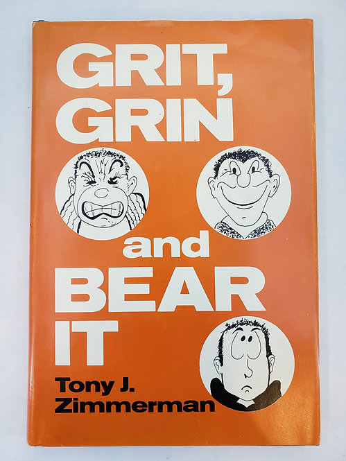 Grit, Grin and Bear It by Tony J. Zimmerman