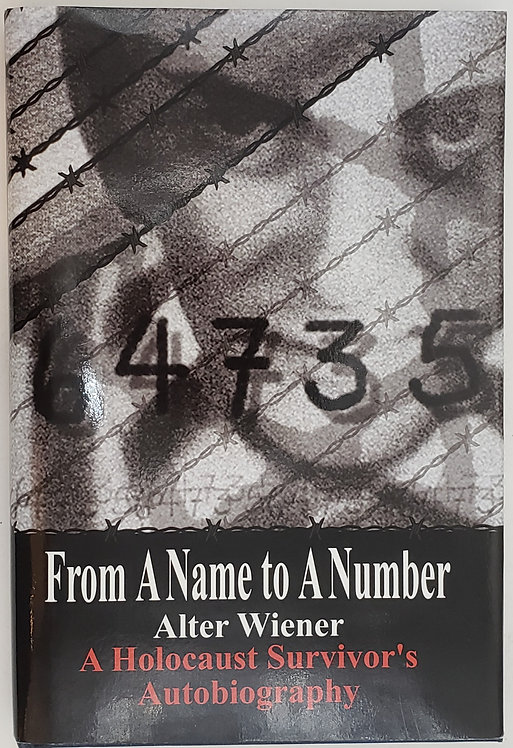 64735 From A Name To A Number, A Holocaust Survivor's Autobiography by A. Wiener