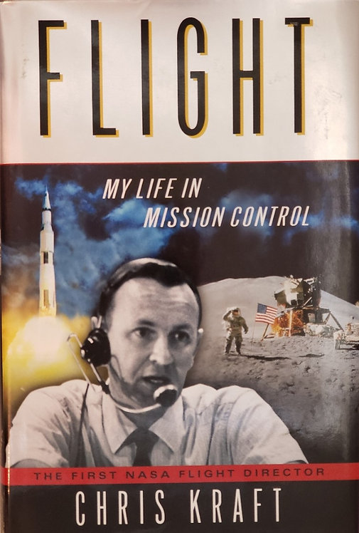 FLIGHT, My Life in Mission Control by Chris Kraft