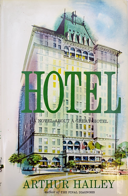 Hotel: A Novel About a Great Hotel by Arthur Hailey