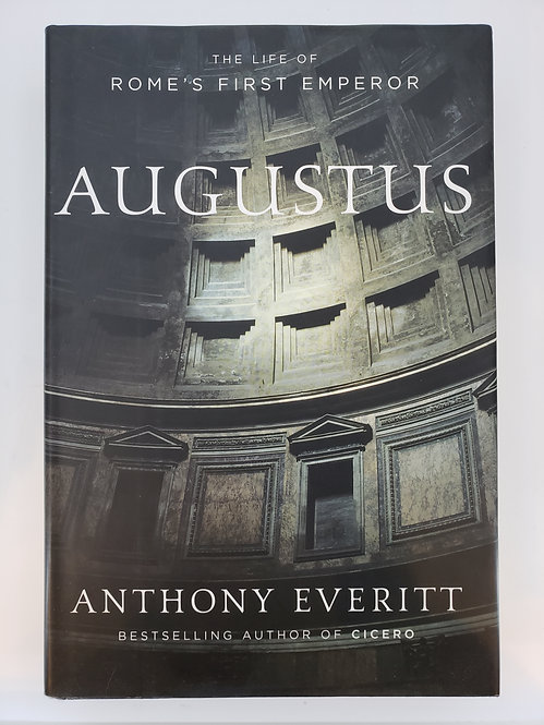 Augustus: The Life of Rome's First Emperor by Anthony Everitt