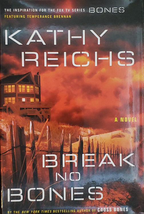 "Break No Bones (Fox TV Series ""Bones"" inspiration) by Kathy Reichs"