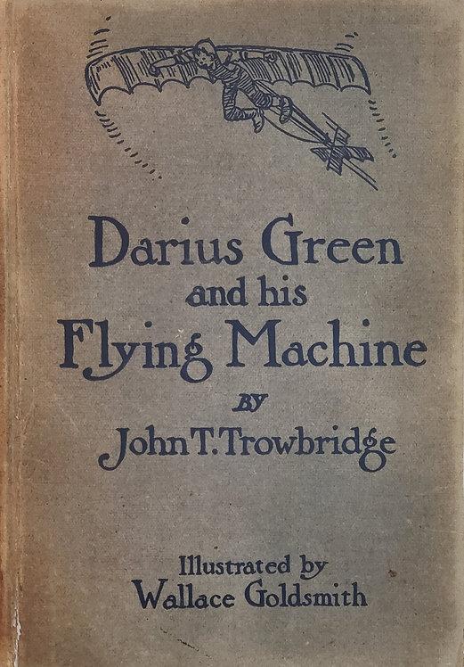 Darius Green and his Flying Machine by John T. Trowdridge